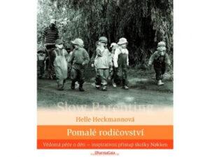 Helle Heckmannová - Pomalé rodičovství